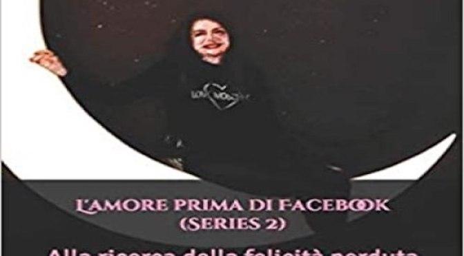 L'amore prima di Facebook 2: alla ricerca della felicità perduta di Gabriella Pappadà
