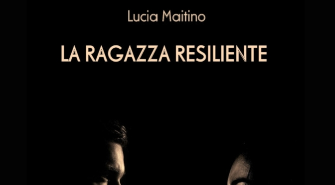 La ragazza resiliente di Lucia Maitino (Elison)