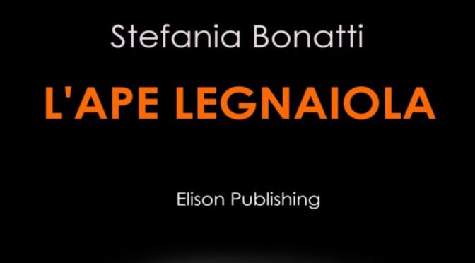 L'ape legnaiola di Stefania Bonatti (Elison)
